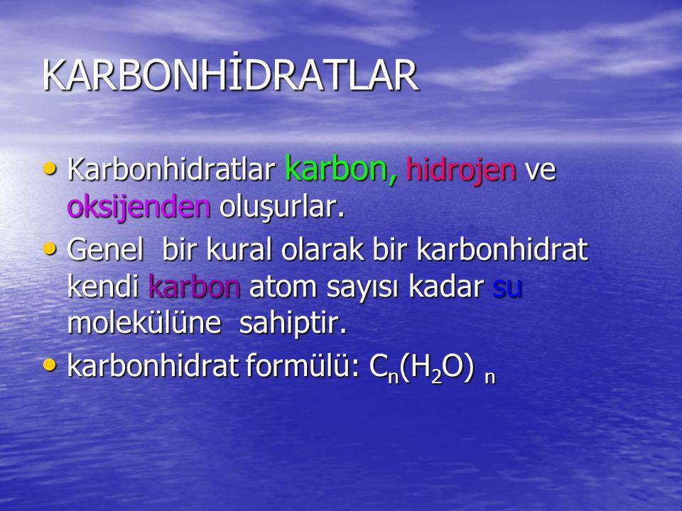KARBONHİDRATLAR Karbonhidratlar karbon, hidrojen ve oksijenden oluşurlar. Karbonhidratlar karbon, hidrojen ve oksijenden oluşurlar. Genel bir kural ol