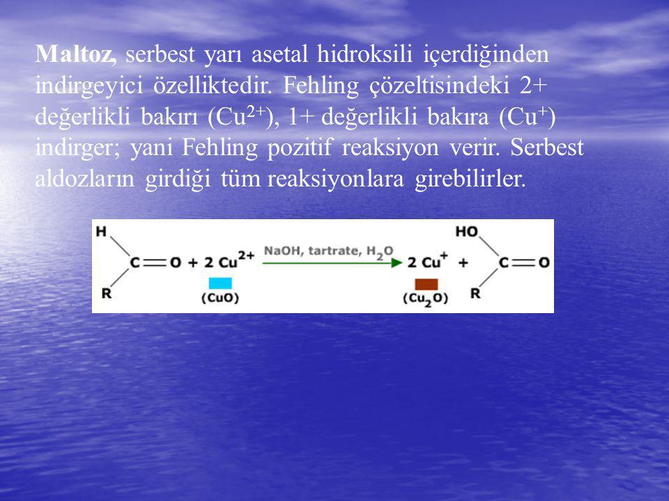 Maltoz, serbest yarı asetal hidroksili içerdiğinden indirgeyici özelliktedir. Fehling çözeltisindeki 2+ değerlikli bakırı (Cu 2+ ), 1+ değerlikli bakı