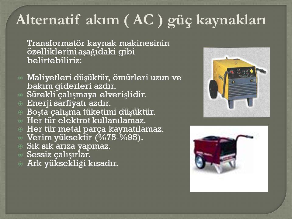 Transformatör kaynak makinesinin özelliklerini a ş a ğ ıdaki gibi belirtebiliriz:  Maliyetleri dü ş üktür, ömürleri uzun ve bakım giderleri azdır. 