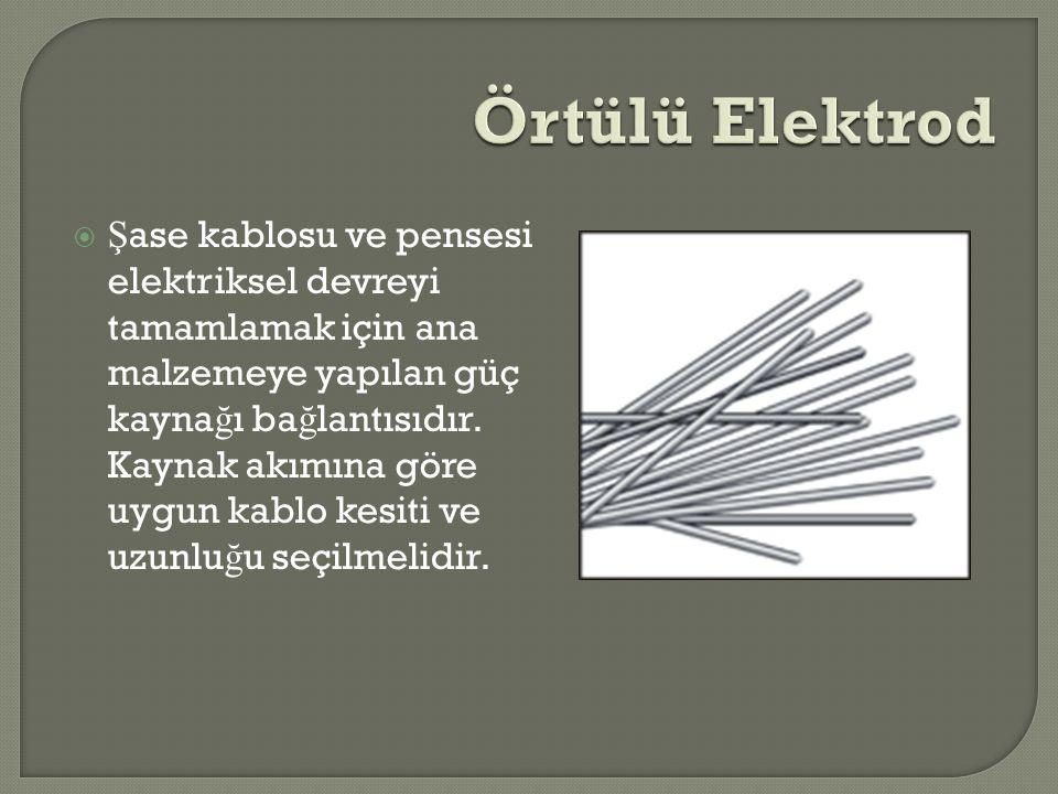  Ş ase kablosu ve pensesi elektriksel devreyi tamamlamak için ana malzemeye yapılan güç kayna ğ ı ba ğ lantısıdır. Kaynak akımına göre uygun kablo ke