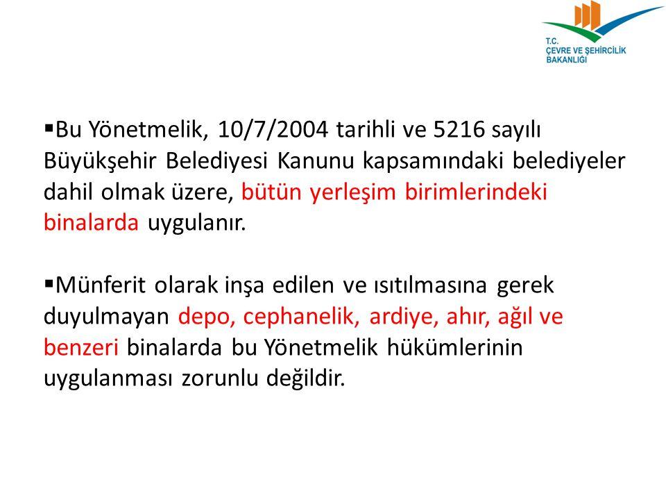  Bu Yönetmelik, 10/7/2004 tarihli ve 5216 sayılı Büyükşehir Belediyesi Kanunu kapsamındaki belediyeler dahil olmak üzere, bütün yerleşim birimlerinde