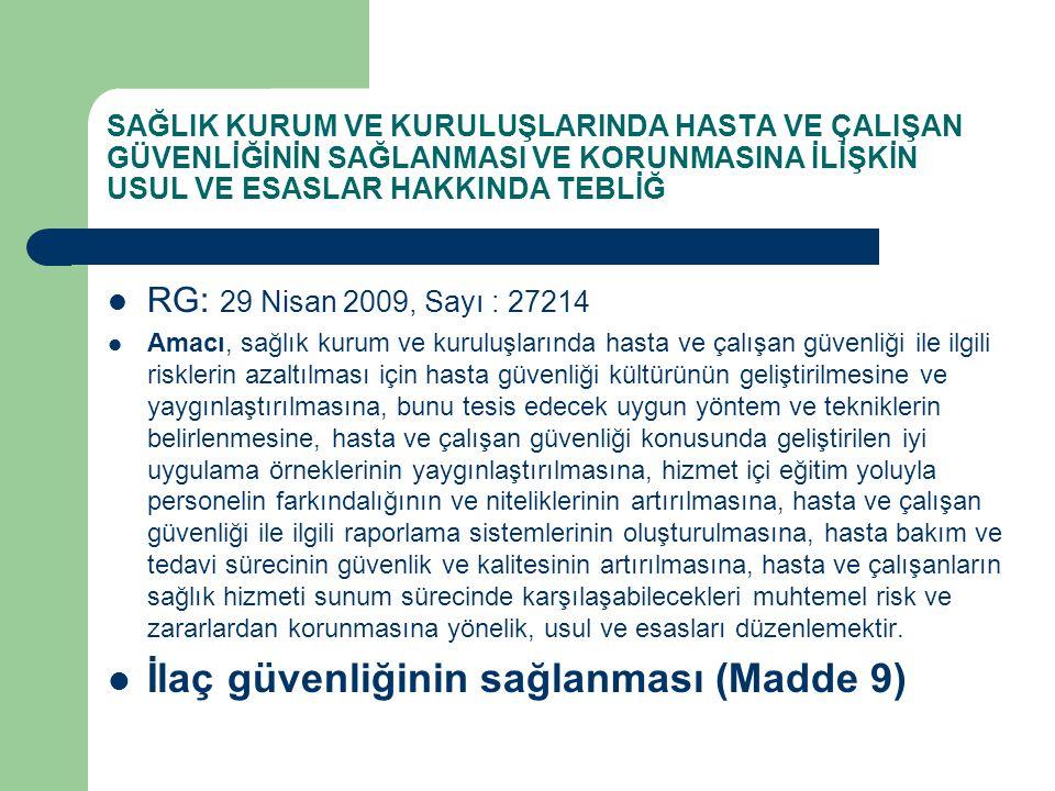 SAĞLIK KURUM VE KURULUŞLARINDA HASTA VE ÇALIŞAN GÜVENLİĞİNİN SAĞLANMASI VE KORUNMASINA İLİŞKİN USUL VE ESASLAR HAKKINDA TEBLİĞ RG: 29 Nisan 2009, Sayı