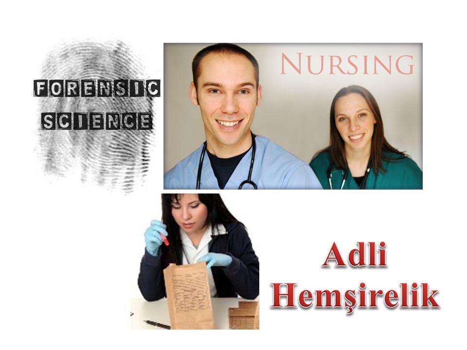 Adli hemşirelik alanındaki en büyük sıkıntı ise, görev tanımı ve fonksiyonların tam olarak yapılmamış olmasıdır.