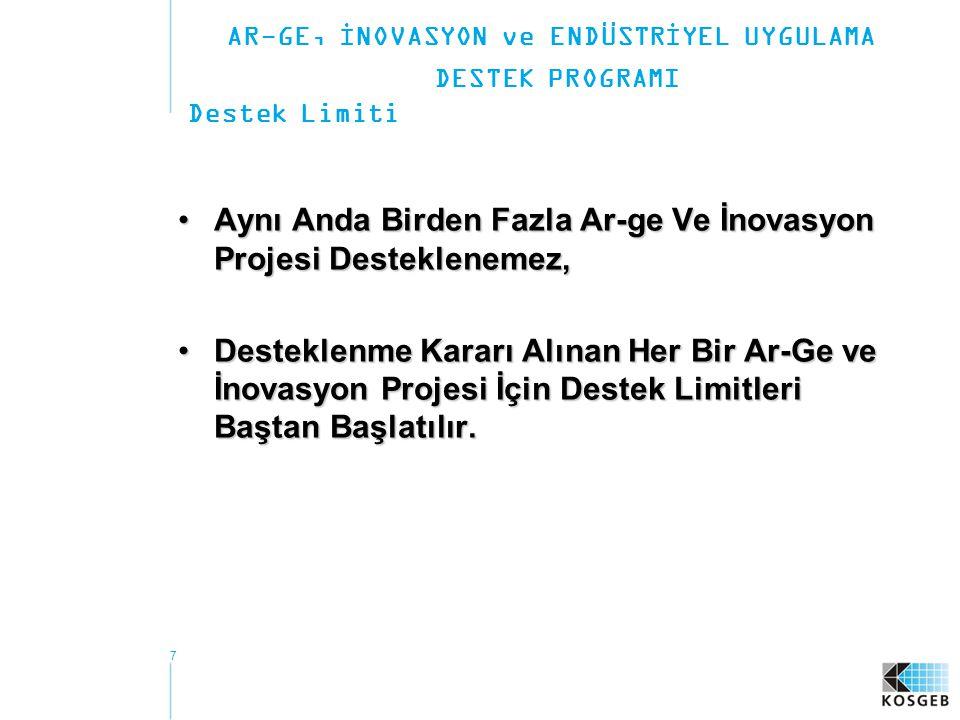 7 Aynı Anda Birden Fazla Ar-ge Ve İnovasyon Projesi Desteklenemez,Aynı Anda Birden Fazla Ar-ge Ve İnovasyon Projesi Desteklenemez, Desteklenme Kararı
