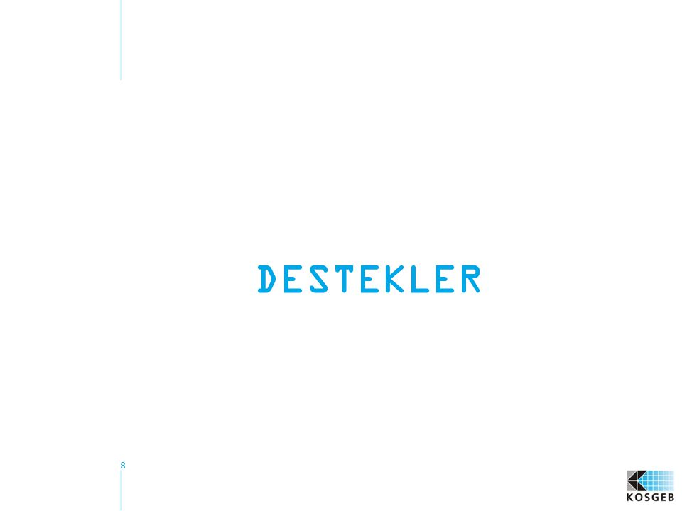 8 DESTEKLER
