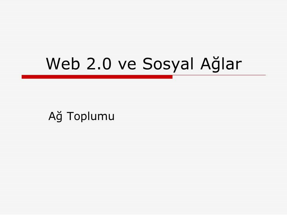 Web 2.0 ve Sosyal Ağlar Ağ Toplumu