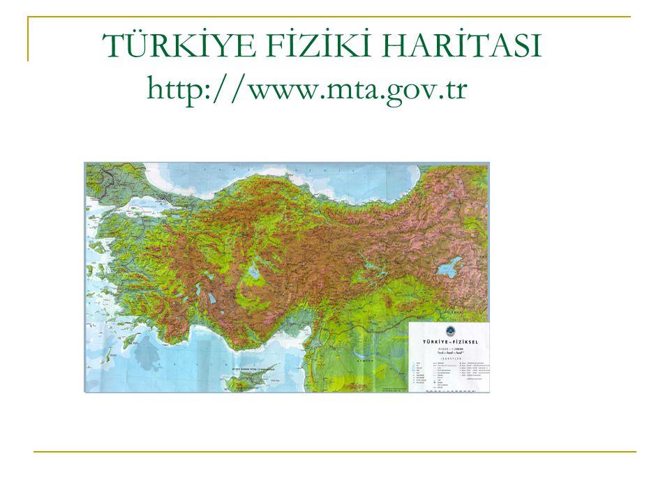 TÜRKİYE FİZİKİ HARİTASI http://www.mta.gov.tr