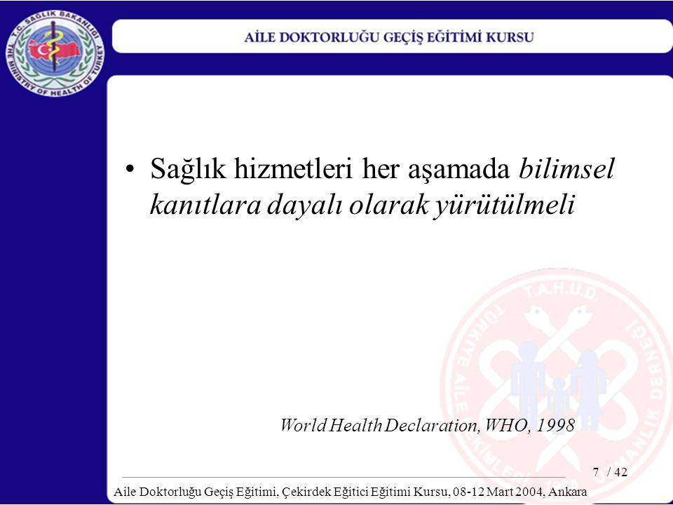 / 42 Aile Doktorluğu Geçiş Eğitimi, Çekirdek Eğitici Eğitimi Kursu, 08-12 Mart 2004, Ankara 28 Aile Hekimliğinin Temel Özellikleri Ekip hizmeti: –Diğer disiplinlerle –Diğer sağlık personeli –Sosyal hizmet –Eğitim hizmeti –İş hizmeti verenlerle de işbirliği yapabilir.
