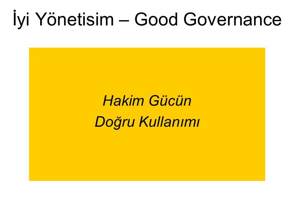 İyi Yönetisim – Good Governance Hakim Gücün Doğru Kullanımı