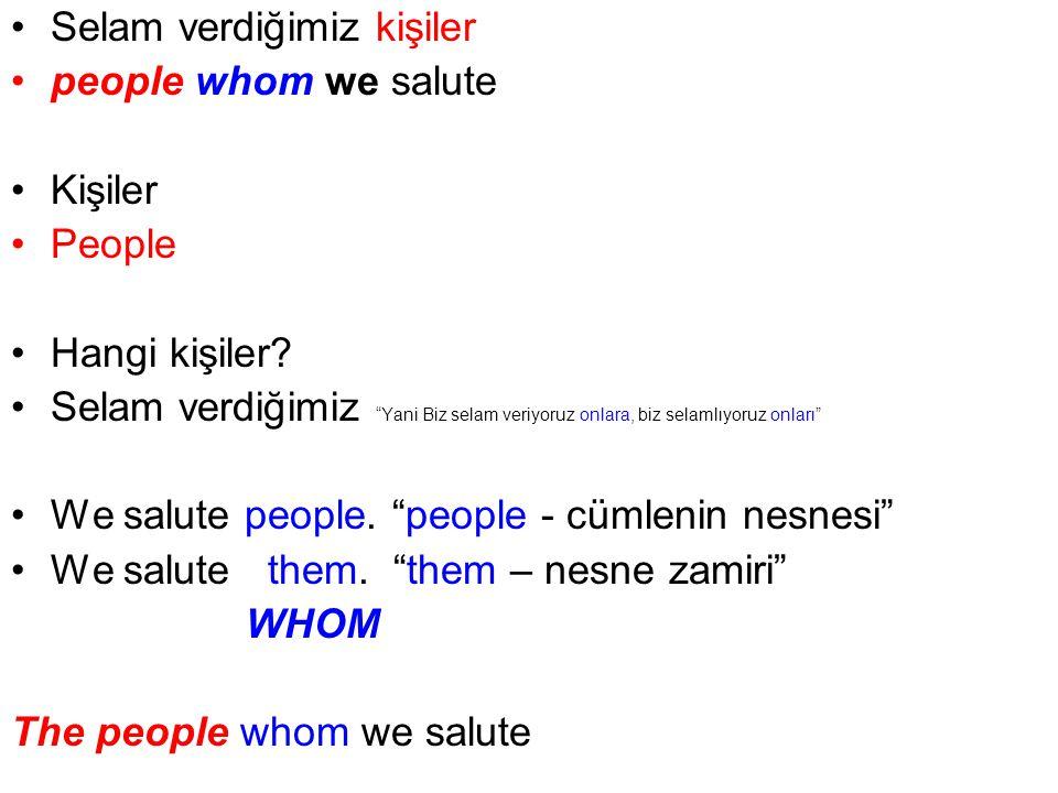 Selam verdiğimiz kişiler people whom we salute Kişiler People Hangi kişiler.