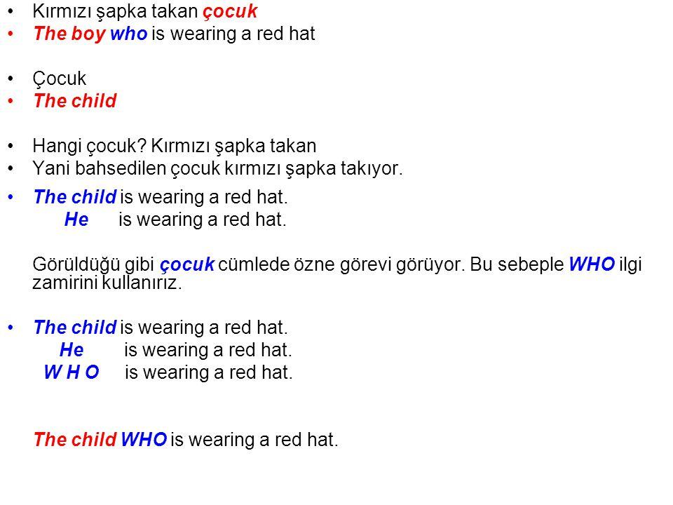 Şapkası kırmızı olan çocuk The boy whose hat is red Çocuk The child Hangi çocuk.