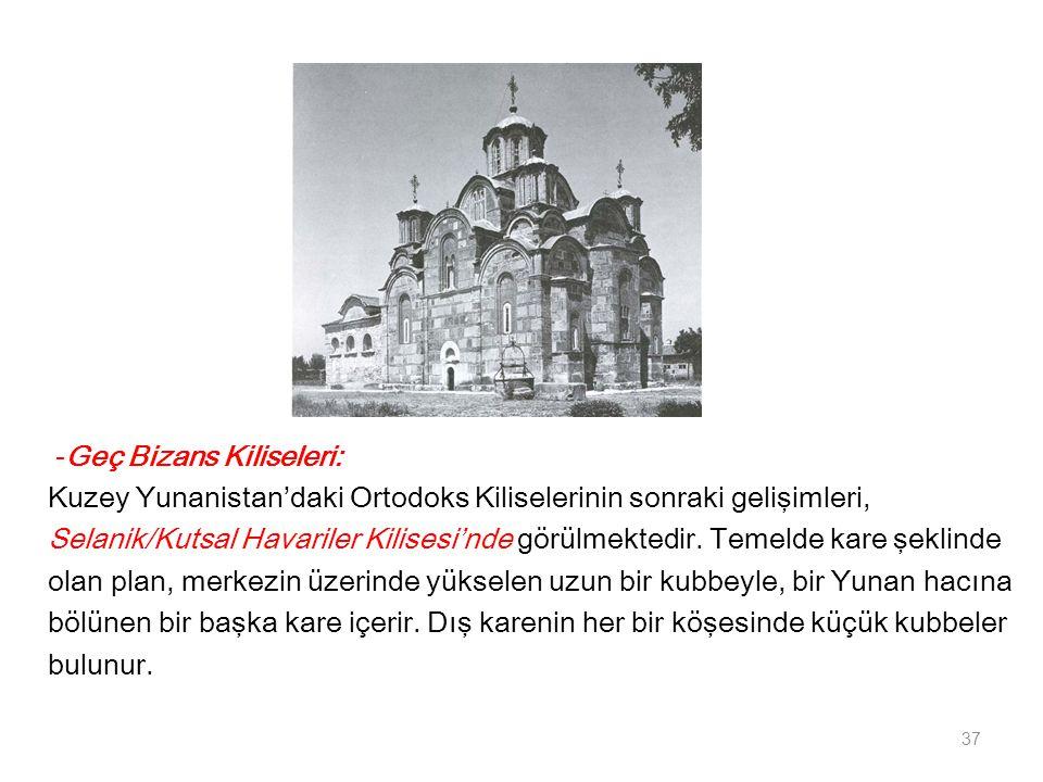-Geç Bizans Kiliseleri: Kuzey Yunanistan'daki Ortodoks Kiliselerinin sonraki gelişimleri, Selanik/Kutsal Havariler Kilisesi'nde görülmektedir. Temelde