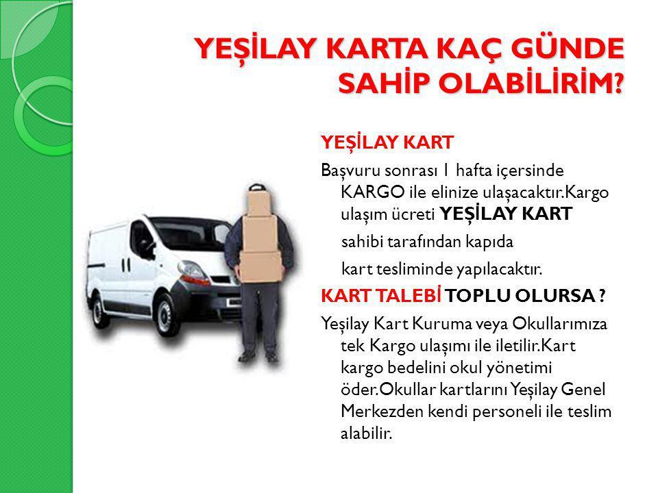 KART BAŞVURUMU NASIL YAPACA Ğ IM.www.yesilay.org.tr Web.