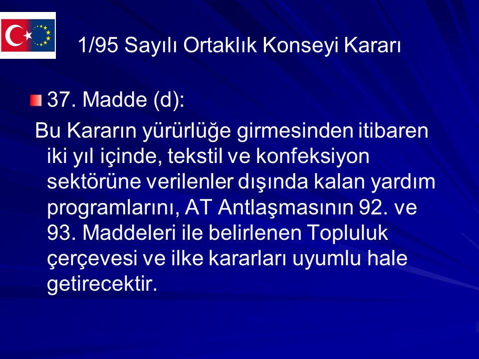 1/95 Sayılı Ortaklık Konseyi Kararı 37.