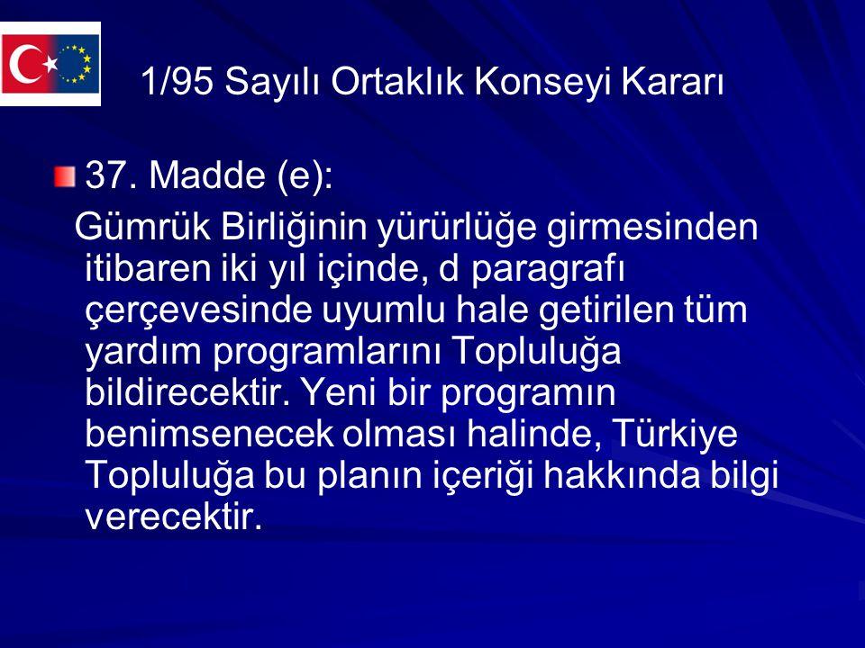 AKÇT Antlaşması(25 Temmuz 1996 ) 7.