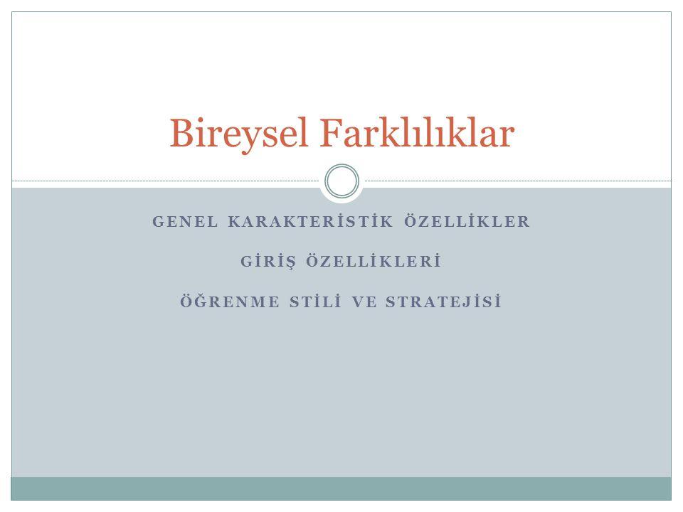 Kaynaklar Şimşek, A.(2004). Öğrenme Biçimi.
