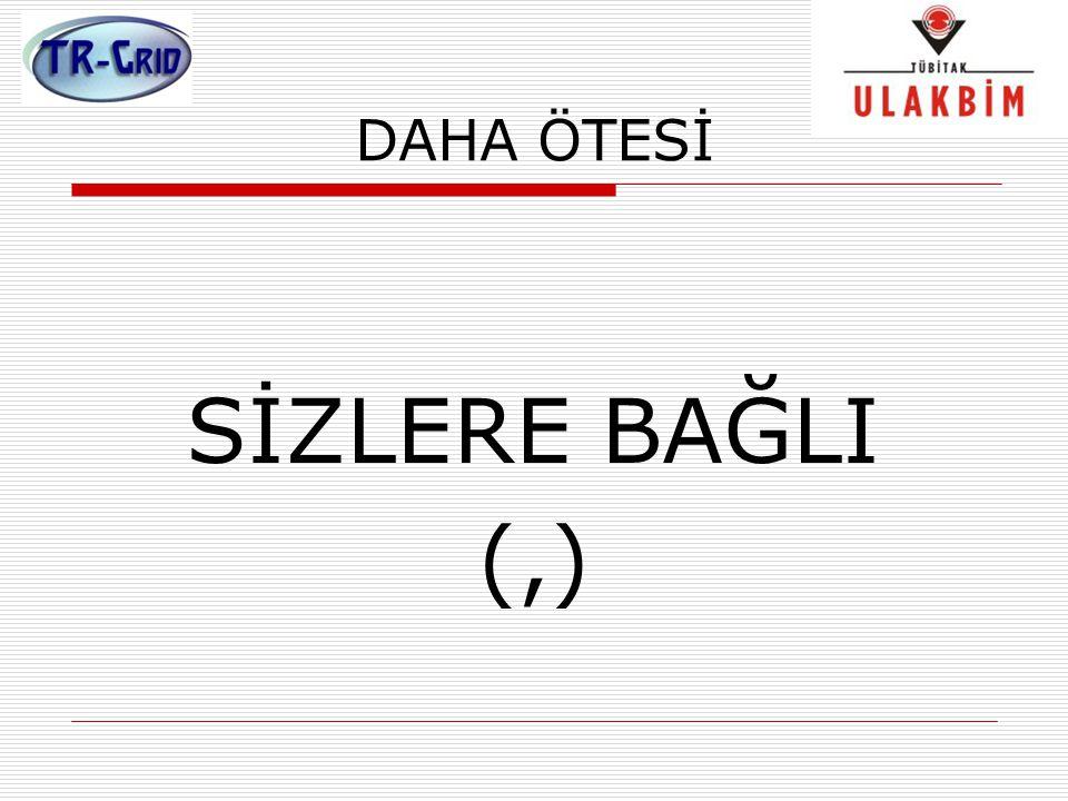 DAHA ÖTESİ SİZLERE BAĞLI (,)