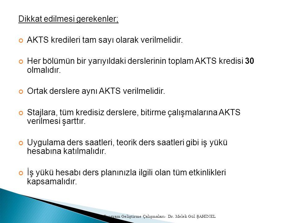 Dikkat edilmesi gerekenler; AKTS kredileri tam sayı olarak verilmelidir.