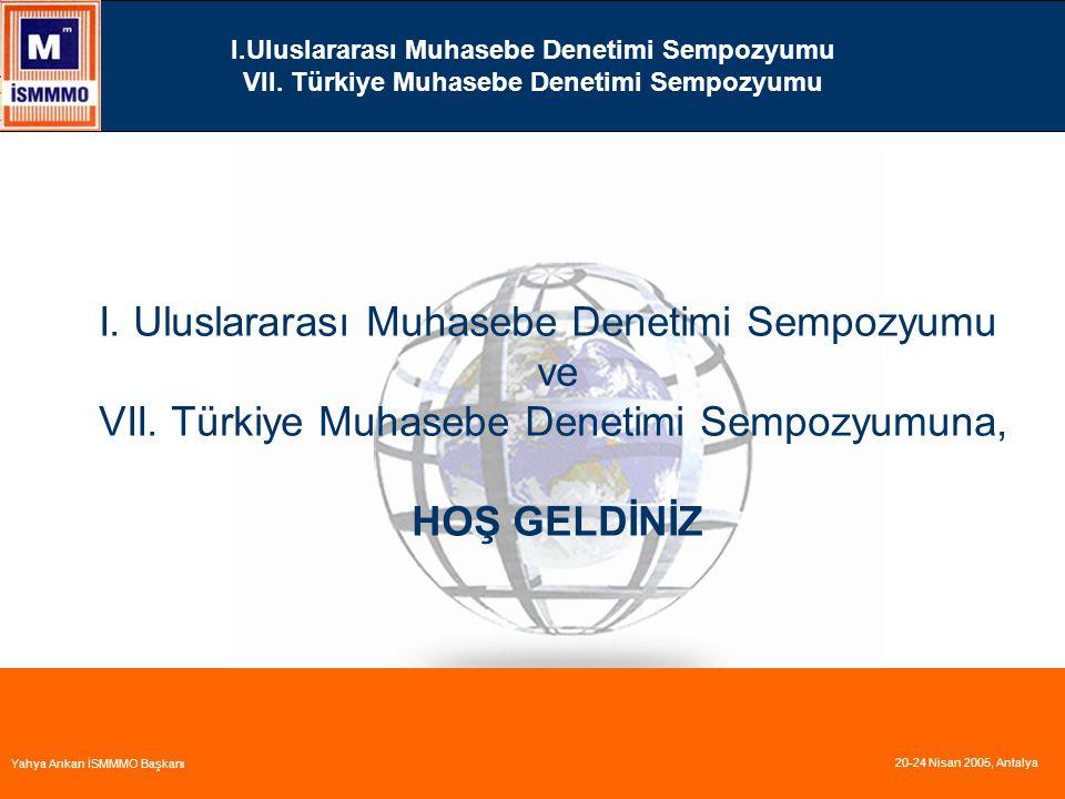 I.Uluslararası Muhasebe Denetimi Sempozyumu VII.Türkiye Muhasebe Denetimi Sempozyumu I.