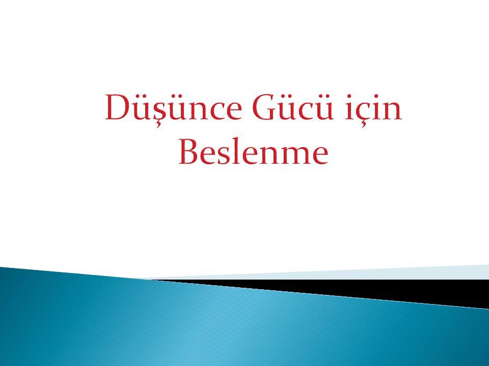 Global Dershanesi Gündem  BESLENMENİN DÜŞÜNCE GÜCÜ İÇİN ÖNEMİ !!.
