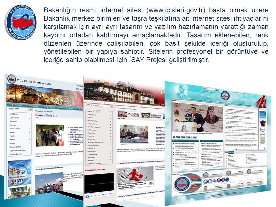 Bakanlığın resmi internet sitesi (www.icisleri.gov.tr) başta olmak üzere Bakanlık merkez birimleri ve taşra teşkilatına ait internet sitesi ihtiyaçlarını karşılamak için ayrı ayrı tasarım ve yazılım hazırlamanın yarattığı zaman kaybını ortadan kaldırmayı amaçlamaktadır.