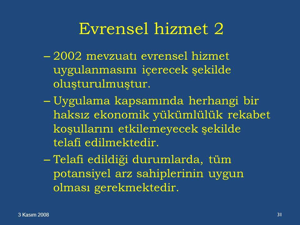 Evrensel hizmet 2 – 2002 mevzuatı evrensel hizmet uygulanmasını içerecek şekilde oluşturulmuştur.