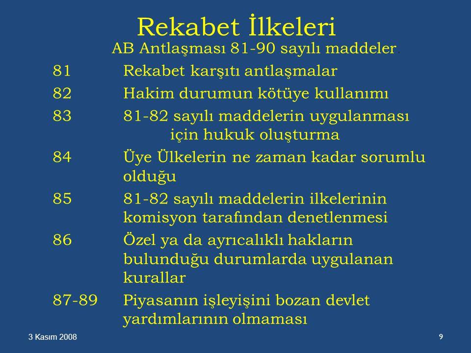 Rekabet İlkeleri AB Antlaşması 81-90 sayılı maddeler.