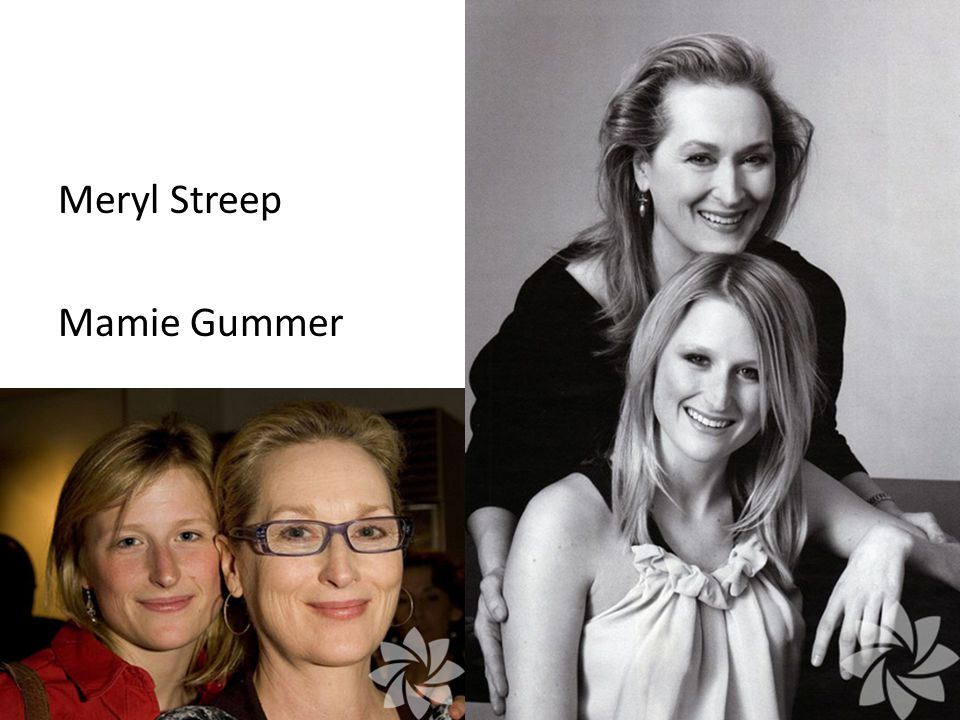 Meryl Streep Mamie Gummer