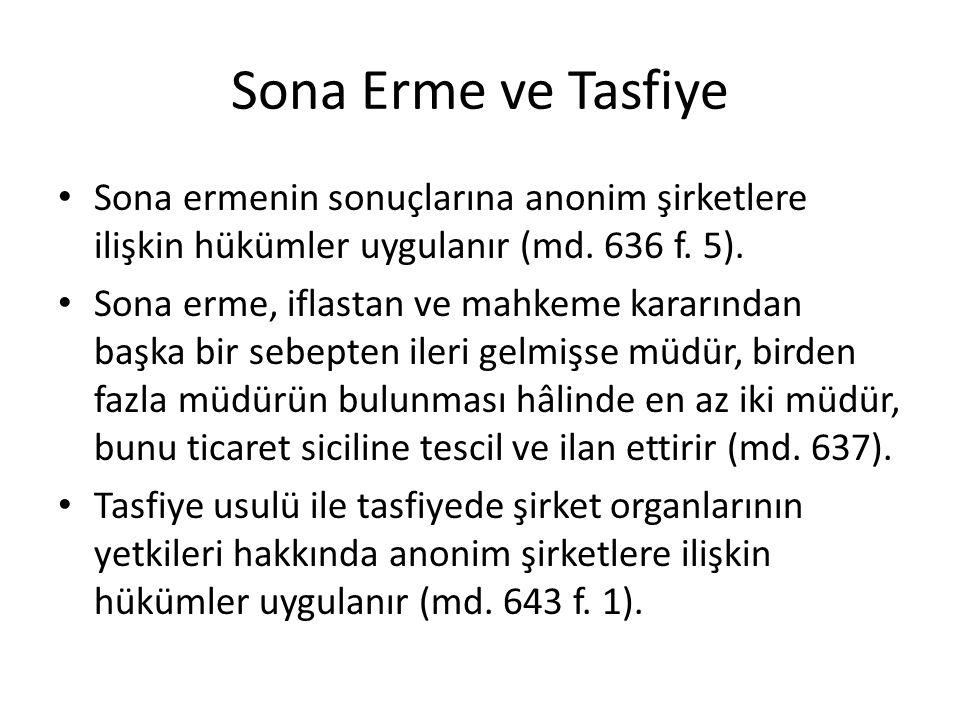 Sona Erme ve Tasfiye Sona ermenin sonuçlarına anonim şirketlere ilişkin hükümler uygulanır (md. 636 f. 5). Sona erme, iflastan ve mahkeme kararından b