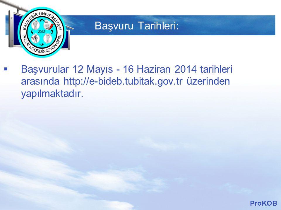 LOGO Başvuru Tarihleri:  Başvurular 12 Mayıs - 16 Haziran 2014 tarihleri arasında http://e-bideb.tubitak.gov.tr üzerinden yapılmaktadır.