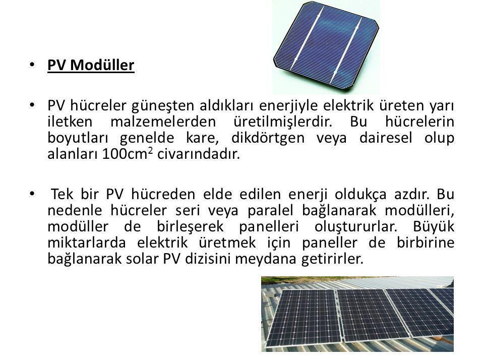 PV Modüller PV hücreler güneşten aldıkları enerjiyle elektrik üreten yarı iletken malzemelerden üretilmişlerdir. Bu hücrelerin boyutları genelde kare,
