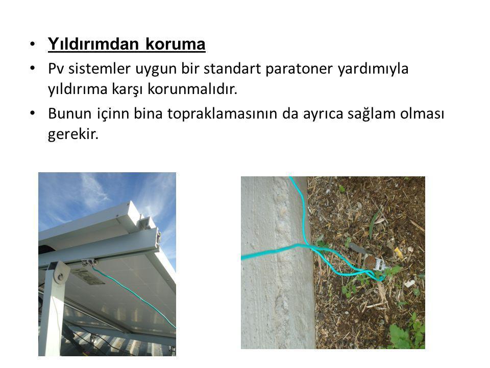 Yıldırımdan koruma Pv sistemler uygun bir standart paratoner yardımıyla yıldırıma karşı korunmalıdır. Bunun içinn bina topraklamasının da ayrıca sağla