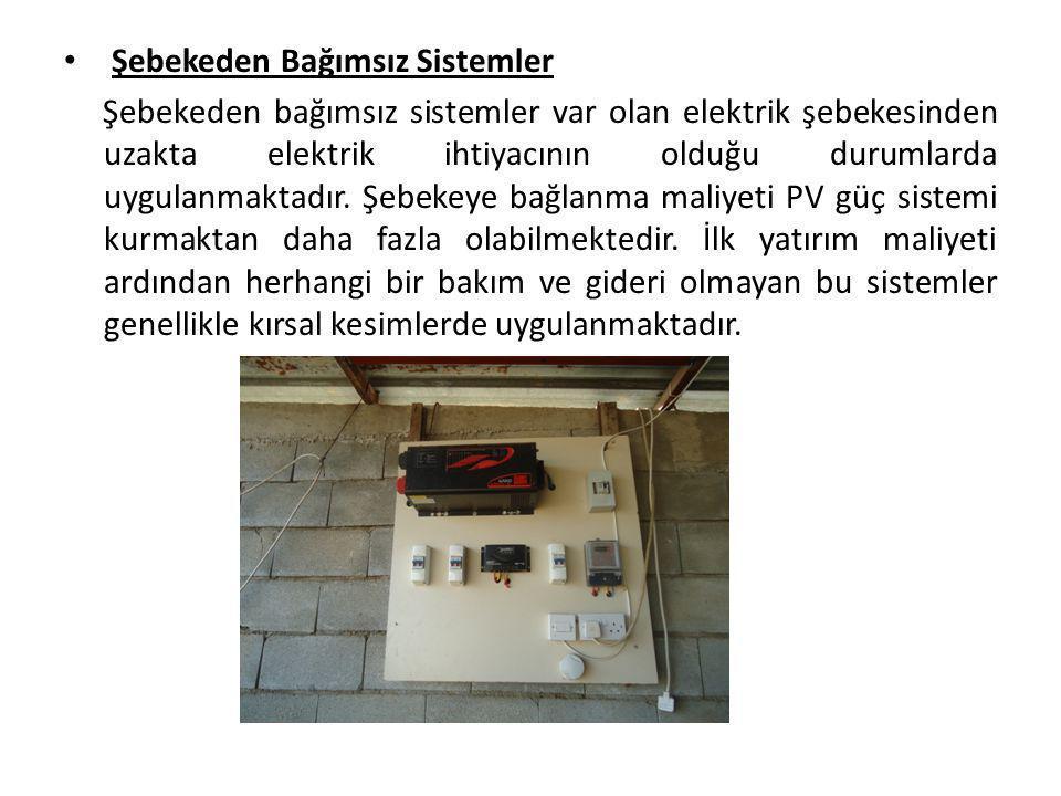Şebekeden Bağımsız Sistemler Şebekeden bağımsız sistemler var olan elektrik şebekesinden uzakta elektrik ihtiyacının olduğu durumlarda uygulanmaktadır