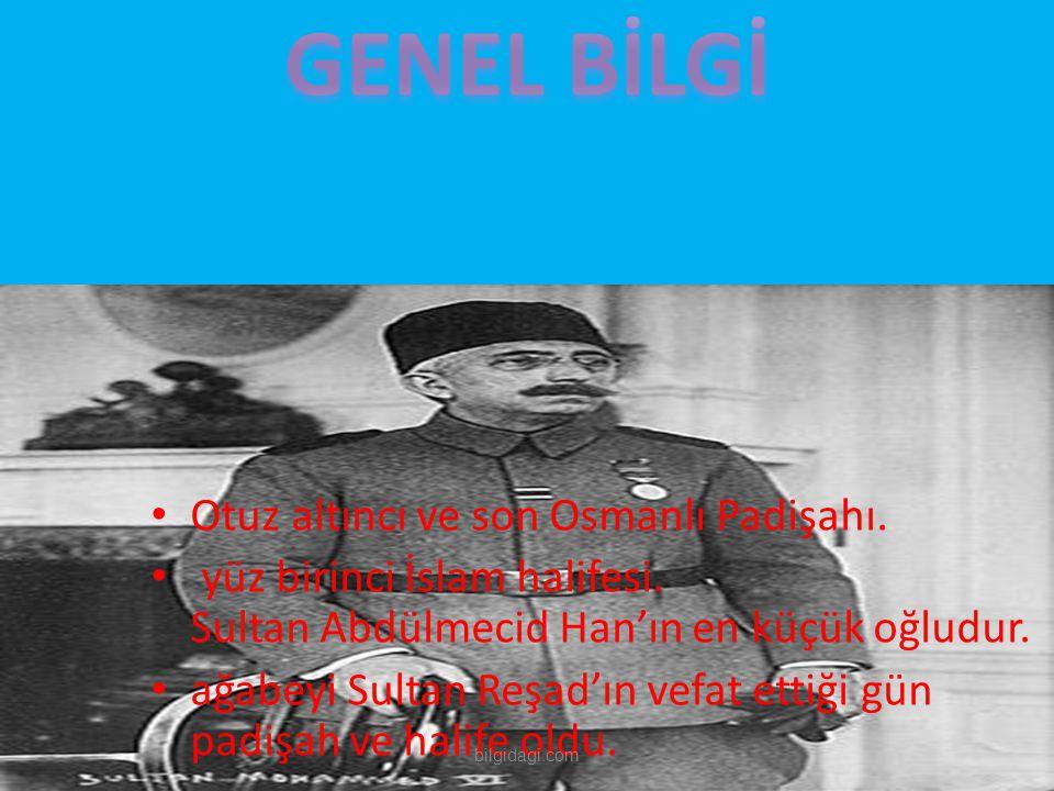Otuz altıncı ve son Osmanlı Padişahı. yüz birinci İslam halifesi. Sultan Abdülmecid Han'ın en küçük oğludur. ağabeyi Sultan Reşad'ın vefat ettiği gün