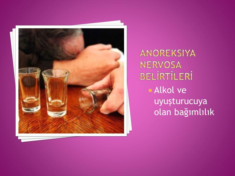  Alkol ve uyuşturucuya olan bağımlılık
