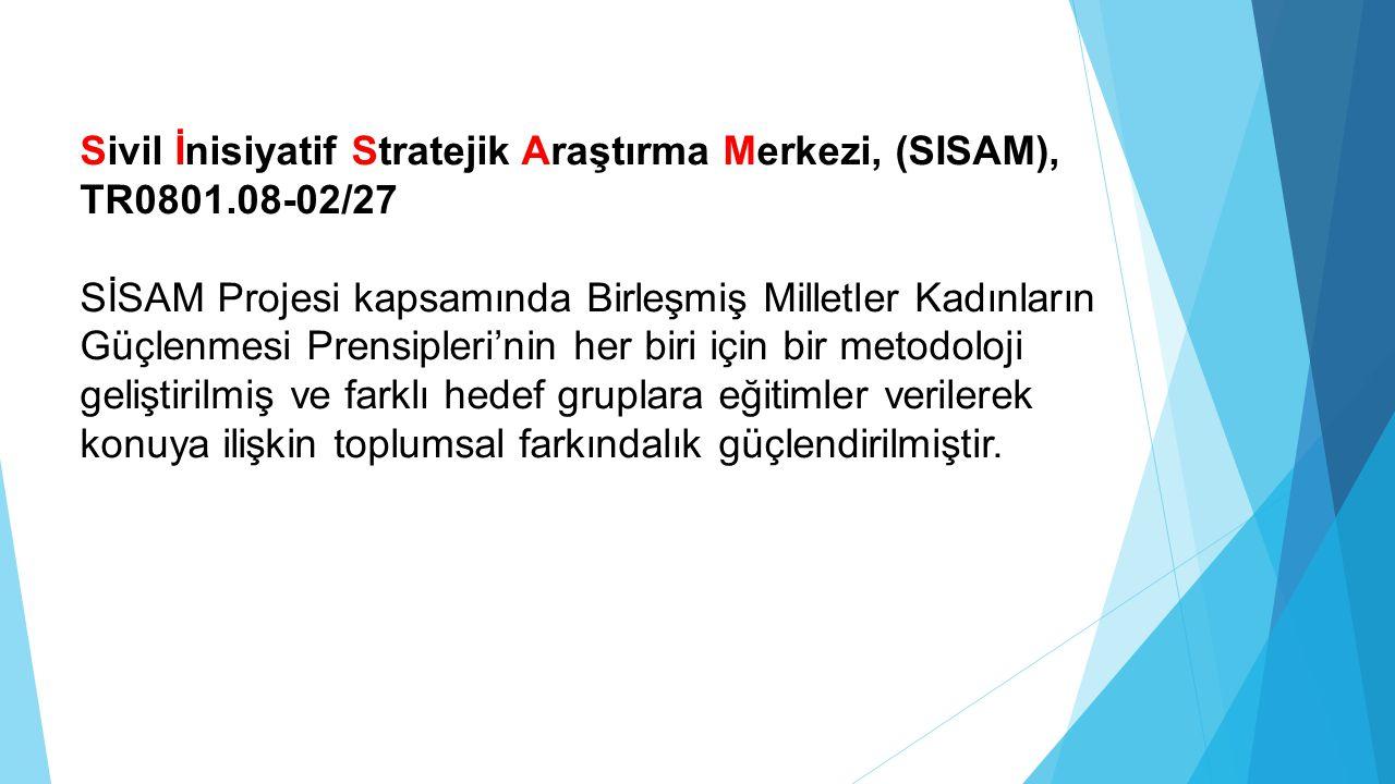 Sivil İnisiyatif Stratejik Araştırma Merkezi, (SISAM), TR0801.08-02/27 SİSAM Projesi kapsamında Birleşmiş Milletler Kadınların Güçlenmesi Prensipleri'