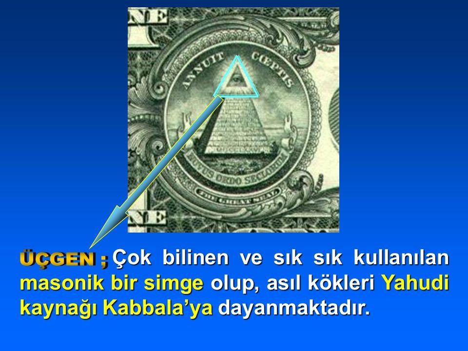 Çok bilinen ve sık sık kullanılan masonik bir simge olup, asıl kökleri Yahudi kaynağı Kabbala'ya dayanmaktadır.