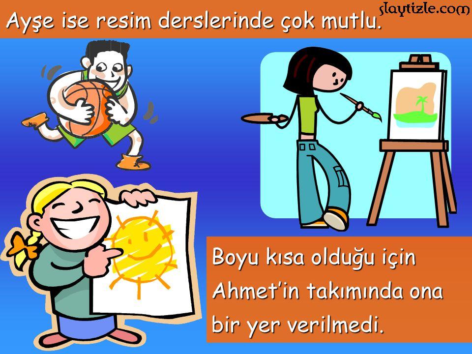 Ama Ahmet ve Ayşe iki iyi arkadaş olduğu için Ahmet, Ayşe'nin basket oynayan çocuklar resmi yapmasını istedi.