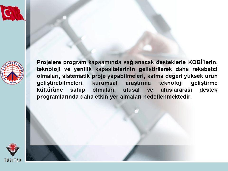 Projelere program kapsamında sağlanacak desteklerle KOBİ'lerin, teknoloji ve yenilik kapasitelerinin geliştirilerek daha rekabetçi olmaları, sistemati