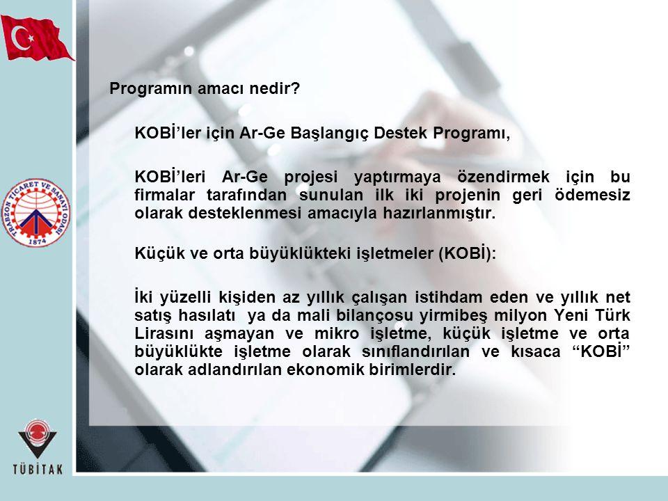 Programın amacı nedir? KOBİ'ler için Ar-Ge Başlangıç Destek Programı, KOBİ'leri Ar-Ge projesi yaptırmaya özendirmek için bu firmalar tarafından sunula