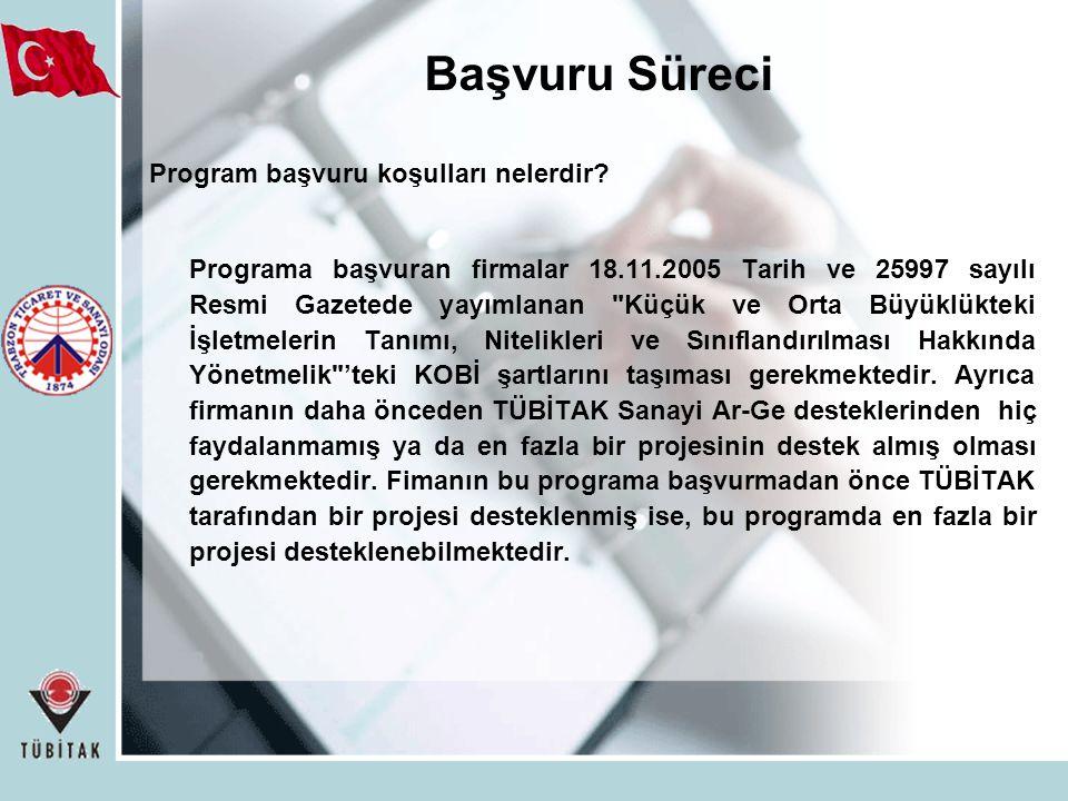 Program başvuru koşulları nelerdir? Programa başvuran firmalar 18.11.2005 Tarih ve 25997 sayılı Resmi Gazetede yayımlanan