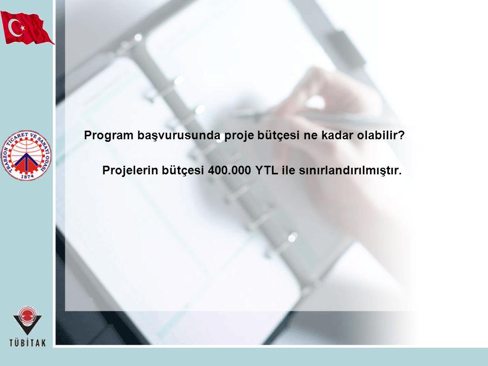 Program başvurusunda proje bütçesi ne kadar olabilir? Projelerin bütçesi 400.000 YTL ile sınırlandırılmıştır.