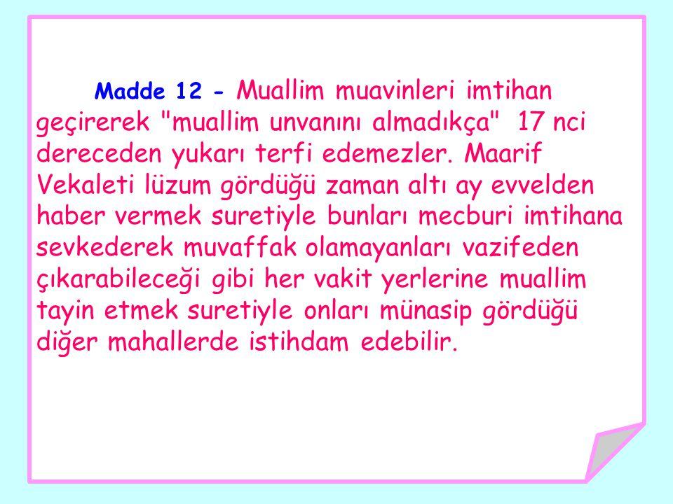 Madde 12 - Muallim muavinleri imtihan geçirerek