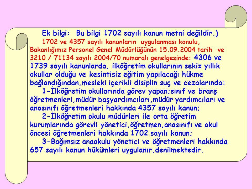 Ek bilgi: Bu bilgi 1702 sayılı kanun metni değildir.) 1702 ve 4357 sayılı kanunların uygulanması konulu, Bakanlığımız Personel Genel Müdürlüğünün 15.0