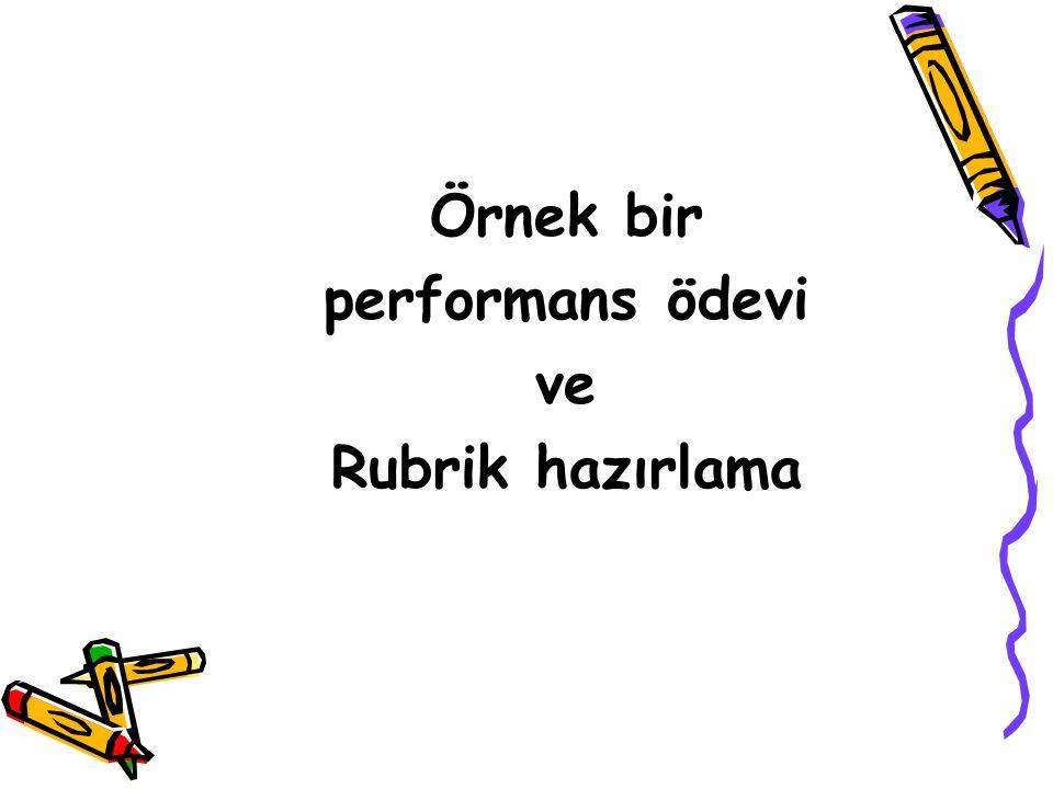 Örnek bir performans ödevi ve Rubrik hazırlama