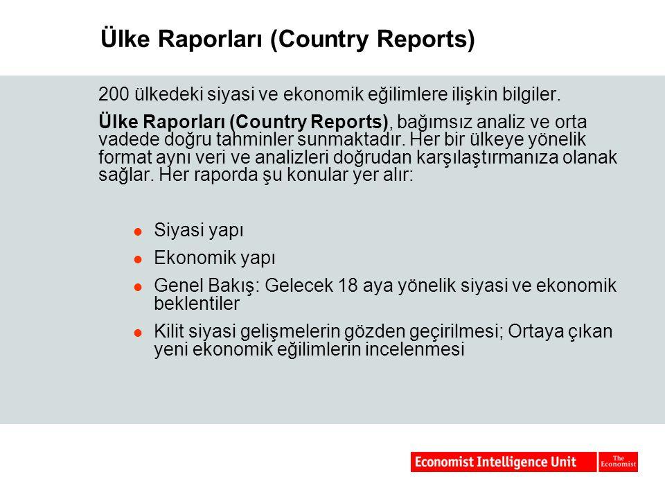 Ülke Raporları (Country Reports) 200 ülkedeki siyasi ve ekonomik eğilimlere ilişkin bilgiler. Ülke Raporları (Country Reports), bağımsız analiz ve ort