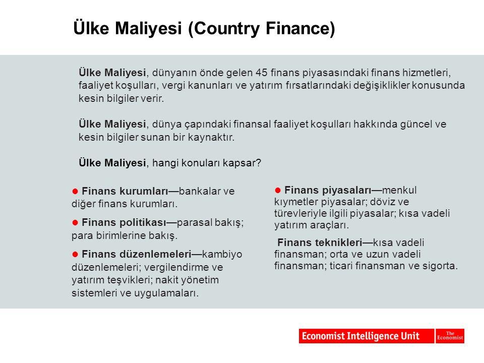 Ülke Maliyesi (Country Finance) Finans kurumları—bankalar ve diğer finans kurumları. Finans politikası—parasal bakış; para birimlerine bakış. Finans d