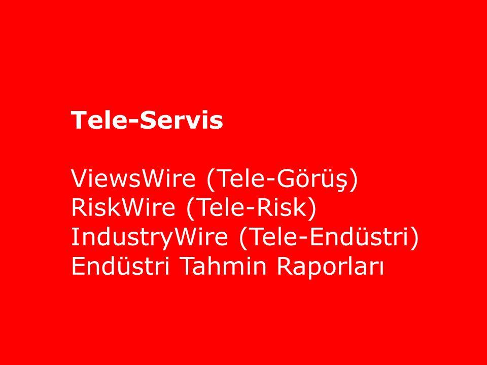 Tele-Servis ViewsWire (Tele-Görüş) RiskWire (Tele-Risk) IndustryWire (Tele-Endüstri) Endüstri Tahmin Raporları