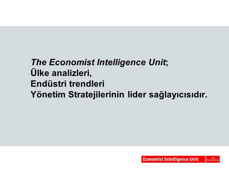 The Economist Intelligence Unit; Ülke analizleri, Endüstri trendleri Yönetim Stratejilerinin lider sağlayıcısıdır.
