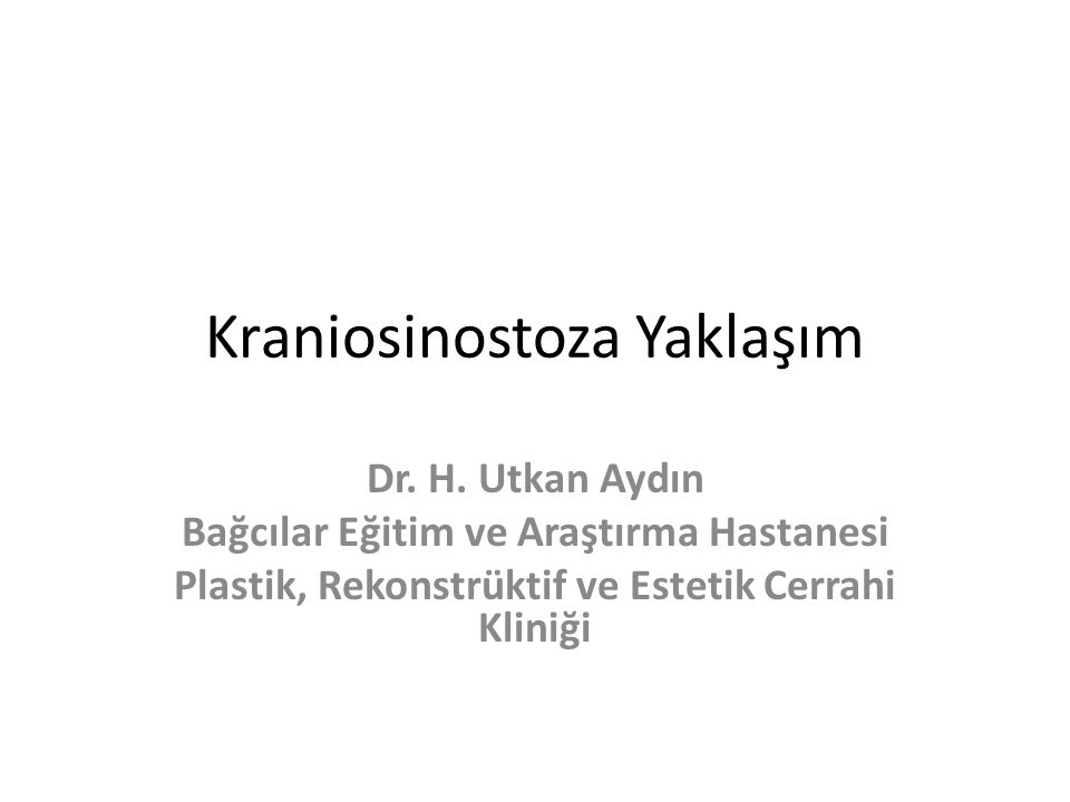 Kraniosinostoza Yaklaşım Dr.H.